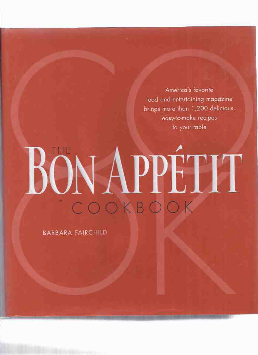 Image for The BON APPETIT Cookbook: America's Favorite Food and Entertaining Magazine Brings more Than 1200 Delicious Easy to Make Recipes to Your Table ( Cook Book )