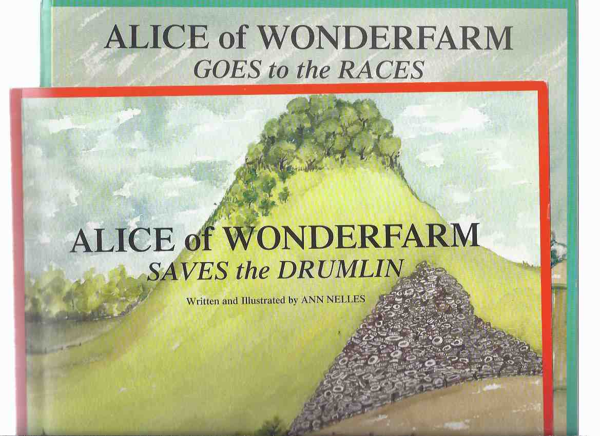 Image for Alice of Wonderfarm Goes to the Races ---with Alice of Wonderfarm Saves the Drumlin -two Volumes ---by Ann Nelles (signed)