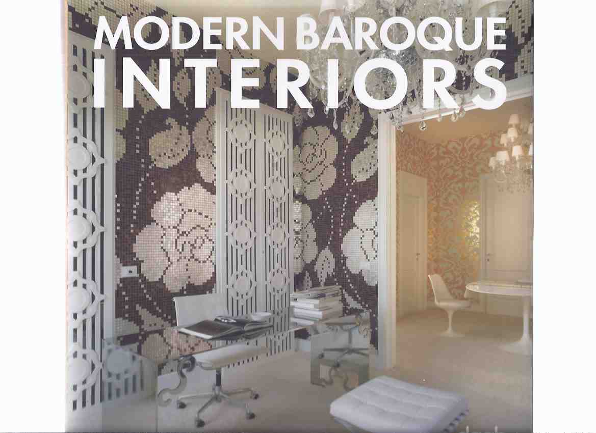 Image for Modern Baroque Interiors ( Multi Language Edition -English / German / French / Spanish / Italian )( Interior Design / Decoration / Decor -Includes: Philippe Starck; Tomas Alia; Yoo / Patrick Jouin / Arch, Gianmaria Torno / Barbosa Space Projects; etc)