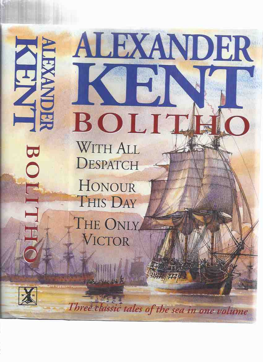 Image for BOLITHO Omnibus:  With All Despatch; Honour This Day; The Only Victor -THREE RICHARD BOLITHO Naval Adventures -by Alexander Kent
