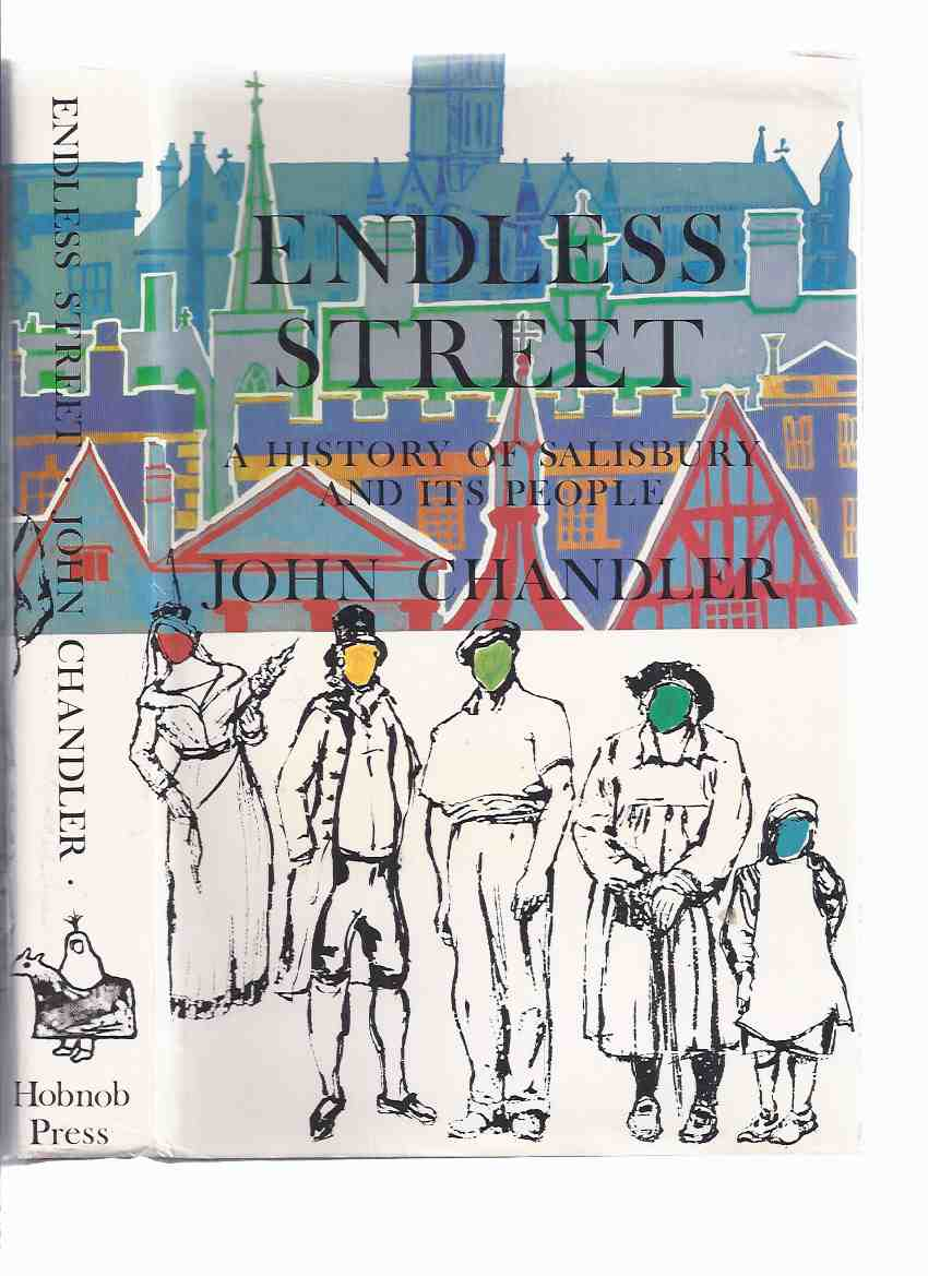 Image for ENDLESS STREET:  A History of Salisbury and Its People -by John Chandler ( English Local History )