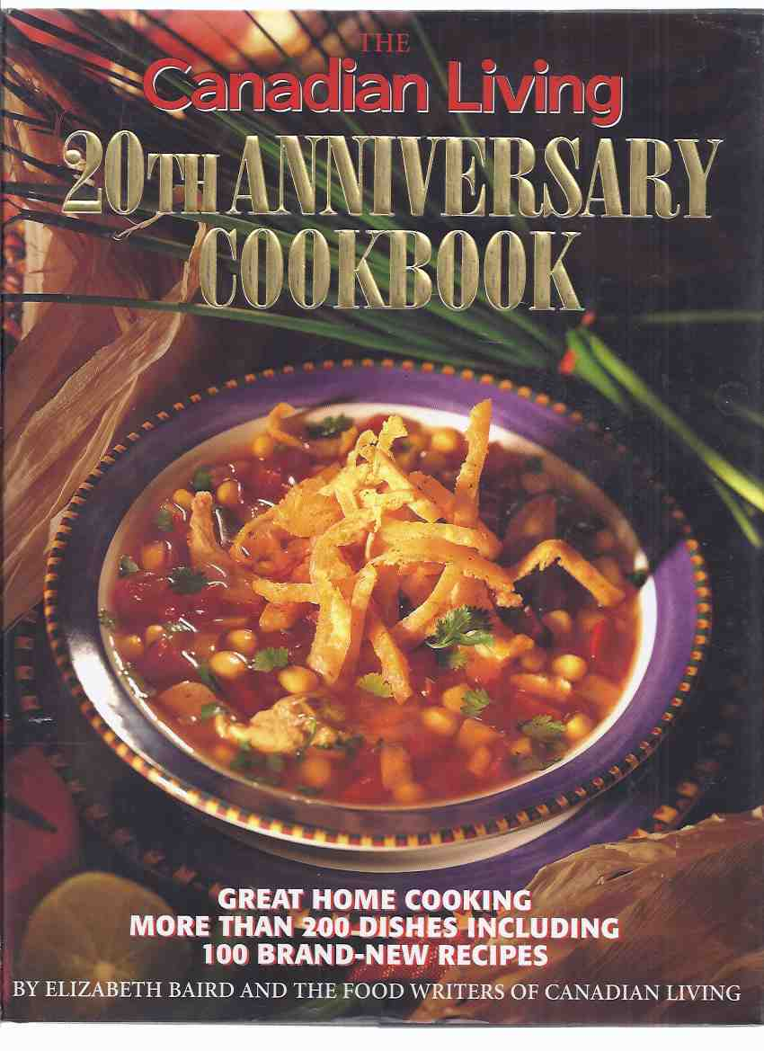 Image for The Canadian Living 20th Anniversary Cookbook -by Elizabeth Baird and the food Writers of Canadian Living ( Magazine )( Cook Book / Recipes )( Twentieth )