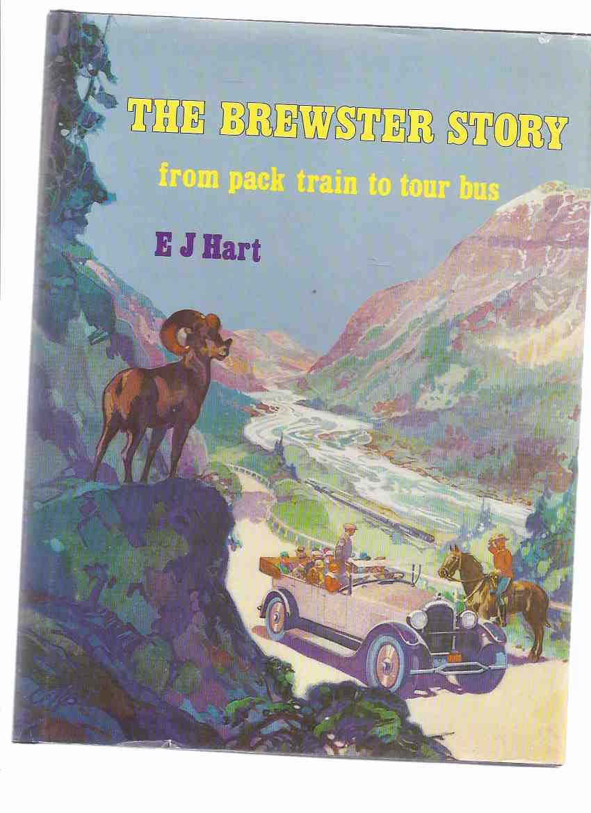 Image for The Brewster Story: From Pack Train to Tour Bus -by E J Hart ( Brewster Transport Company / Travel, Banff, Alberta )( Rocky Mountains )