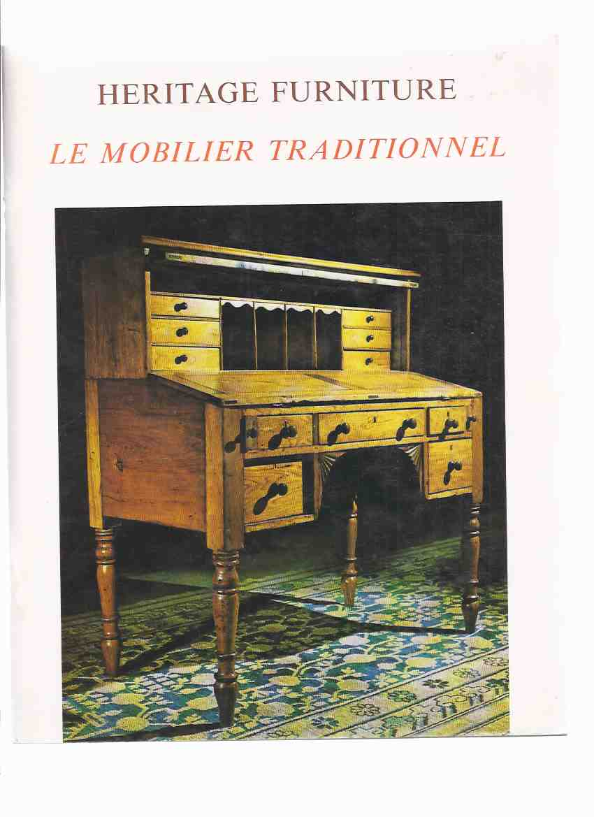 Image for Heritage Furniture: Catalog Featuring Selected Heritage Furniture from the New Brunswick Museum / Le Mobilier Traditionnel, Catalogue De Meubles Anciens Choisis Parmi Les Collections Du Musee De Nouveau Brunswick ( English and French Text ) ( N.B. / NB )