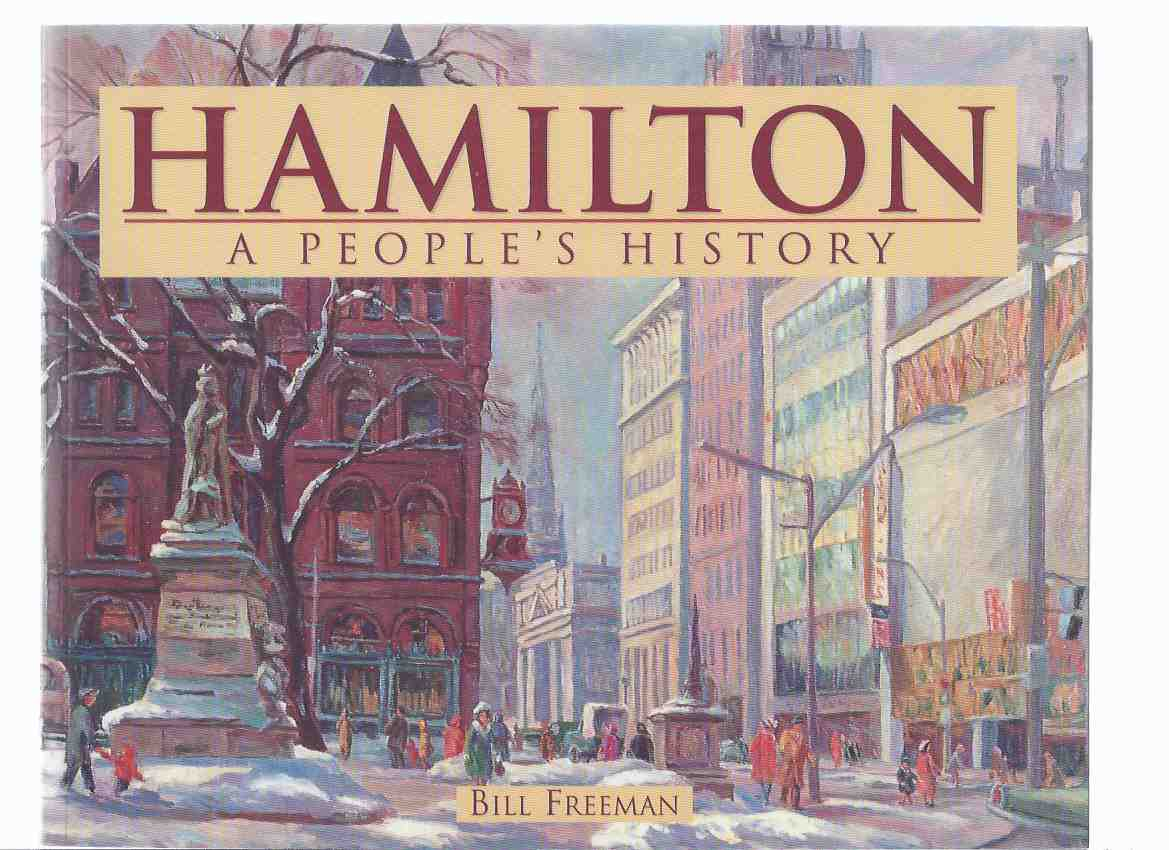 Image for Hamilton, a People's History ( Ontario Local History )(includes Evelyn Dick / Torso Murder Case )