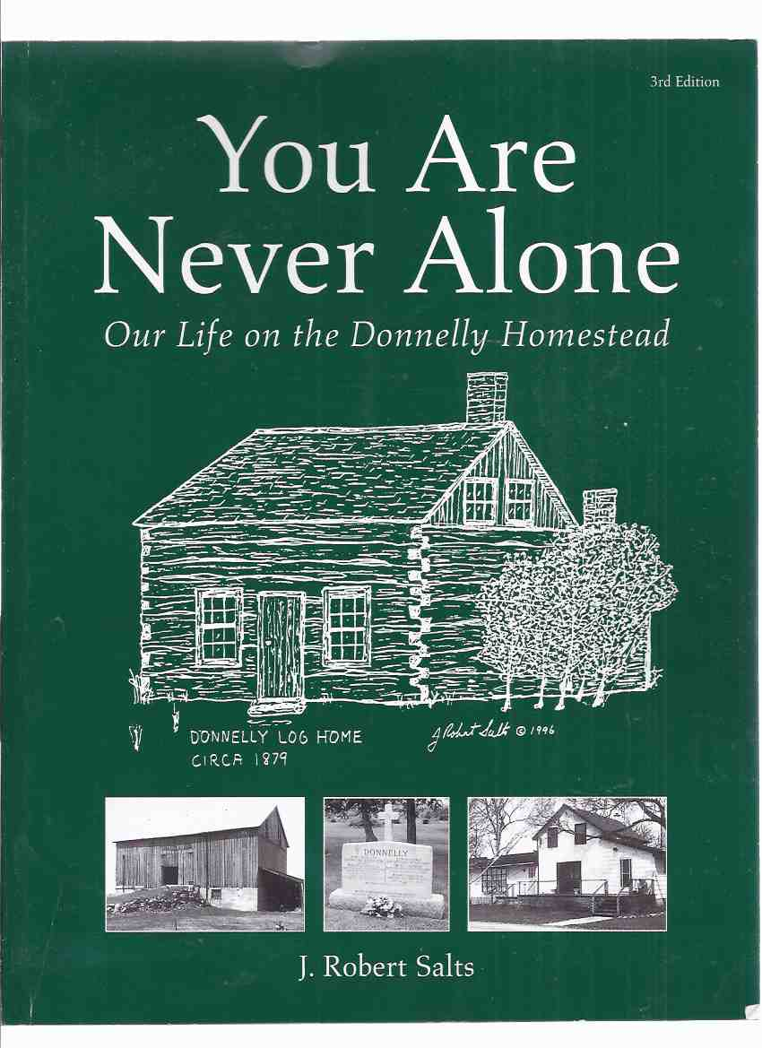 Image for You are Never Alone:  Our Life on the Donnelly Homestead -by J Robert Salts --a Signed Copy  ( Black Donnellys related )