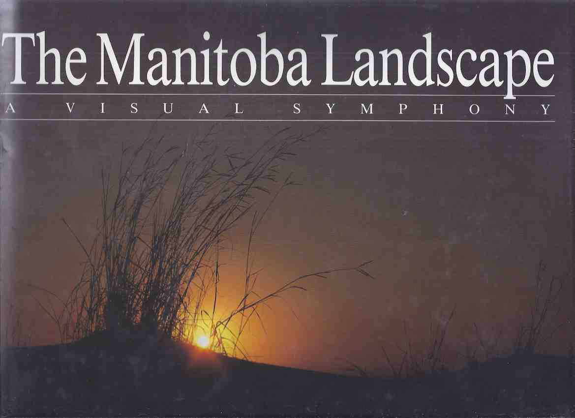 Image for The Manitoba Landscape:  A Visual Symphony -by Robert R Taylor -a Signed Copy ( Photograph / Photography )