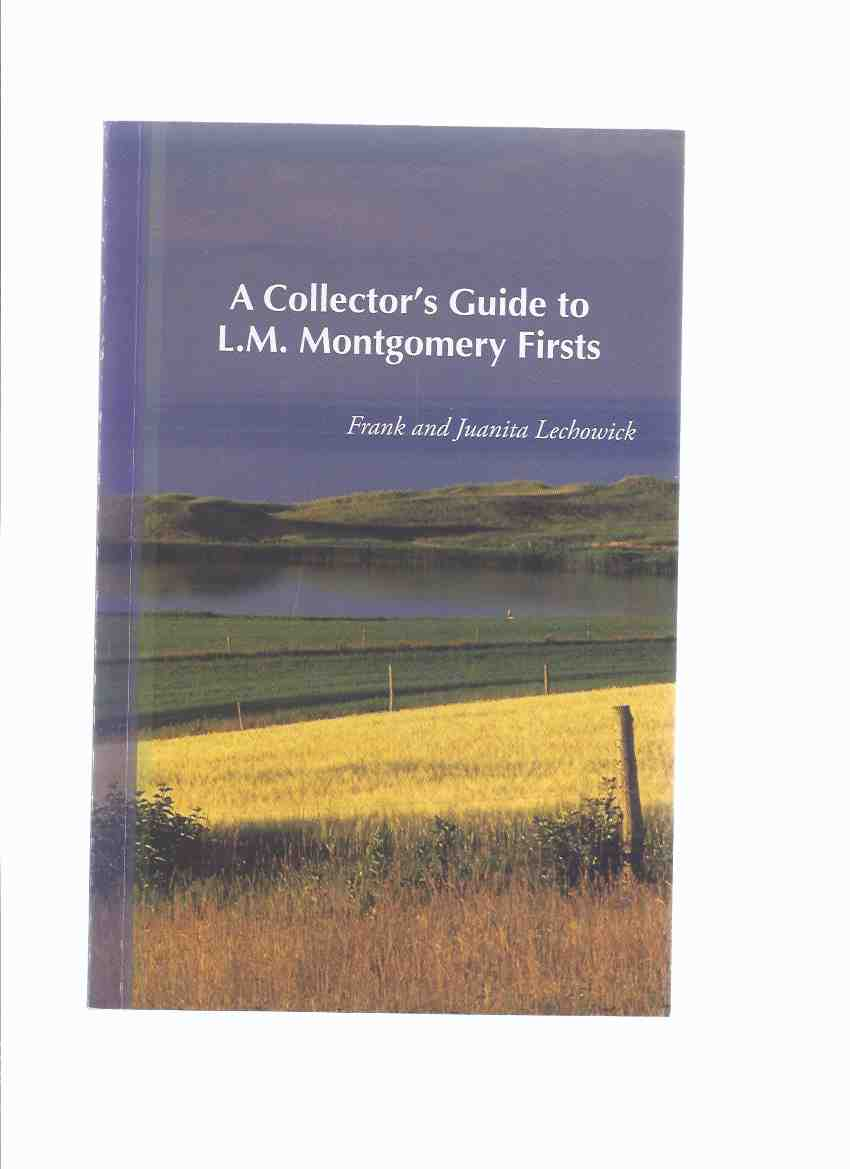 Image for A Collector's Guide to L M Montgomery Firsts ( 1st Edition Reference for Lucy Maud Montgomery's Books )