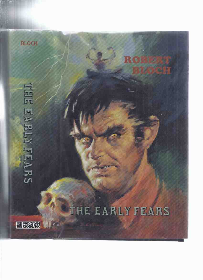 Image for The Early Fears ---by Robert Bloch ---a Signed Copy ( Includes shambler from the Stars; Yours Truly Jack the Ripper; Enoch; Beetles; House of the Hatchet, etc)( collects the ARKHAM HOUSE  Titles The Opener of the Way /and/ Pleasant Dreams Nightmares )