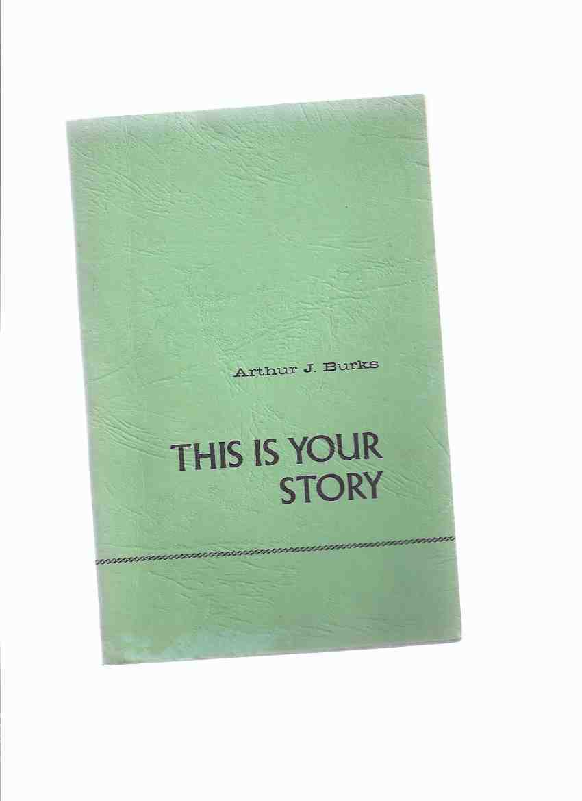 Image for This is Your Story ---by Arthur J Burks -a Signed Copy