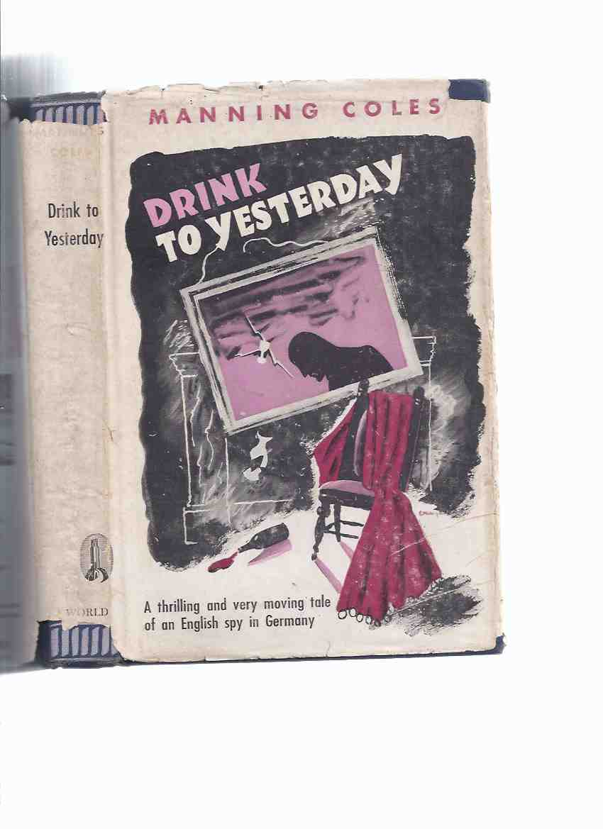 Image for Drink to Yesterday -a Tommy Hambledon Mystery -by Manning Coles