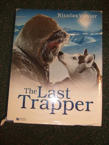 Image for The Last Trapper ---by Nicolas Vanier (filmed as Le Dernier Trappeur By Jean-Pierre Bailly )( Norman Winther )