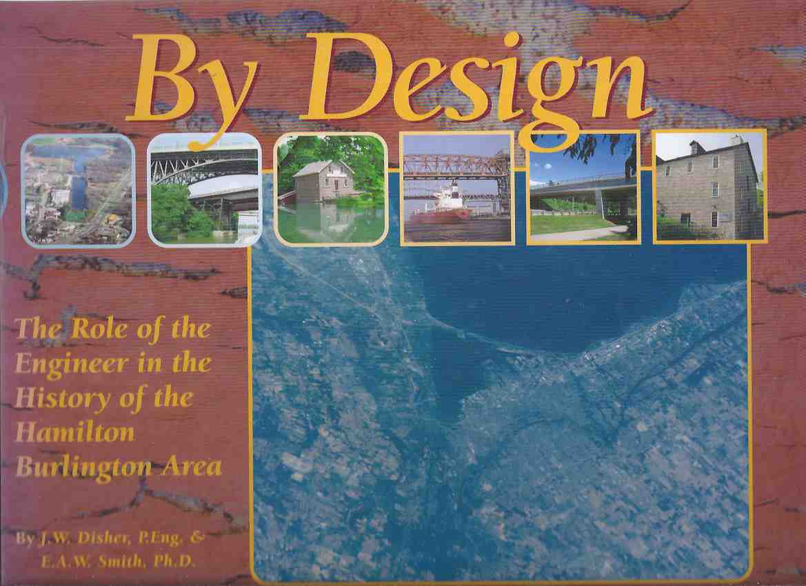 Image for BY DESIGN:  The Role of the Engineer in the History of the Hamilton Burlington Area ( Ontario Local History )