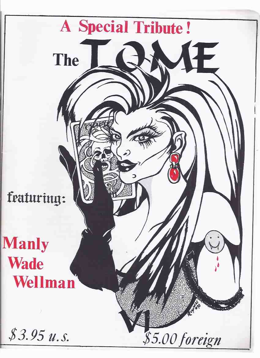 Image for The TOME: A Special Tribute featuring Manly Wade Wellman (inc.  When the Lion Roared; The Cavern; The Infernal Shadow; Biography of MWW; Foreword to John the Balladeer; etc )