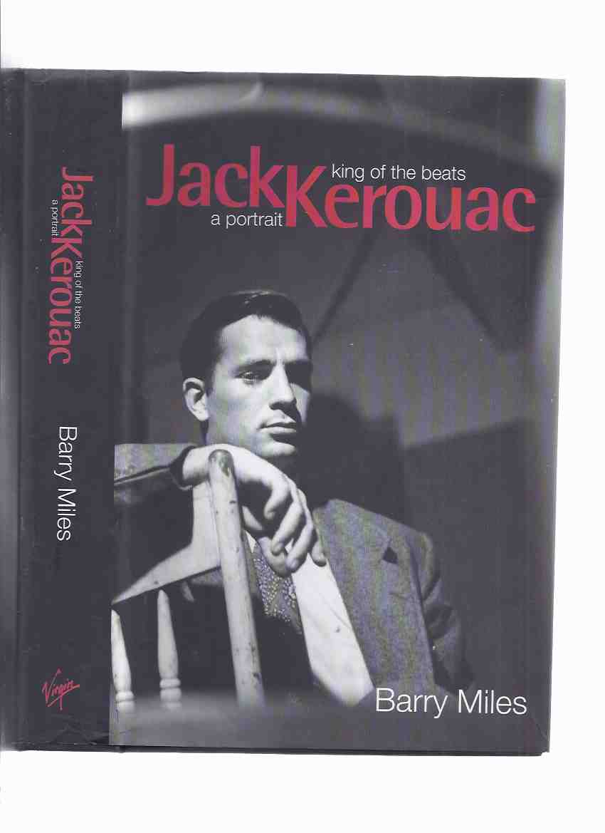 Image for JACK KEROUAC:  A Portrait - King of the Beats ---by Barry Miles ( Beat Generation / Literature / Biography )