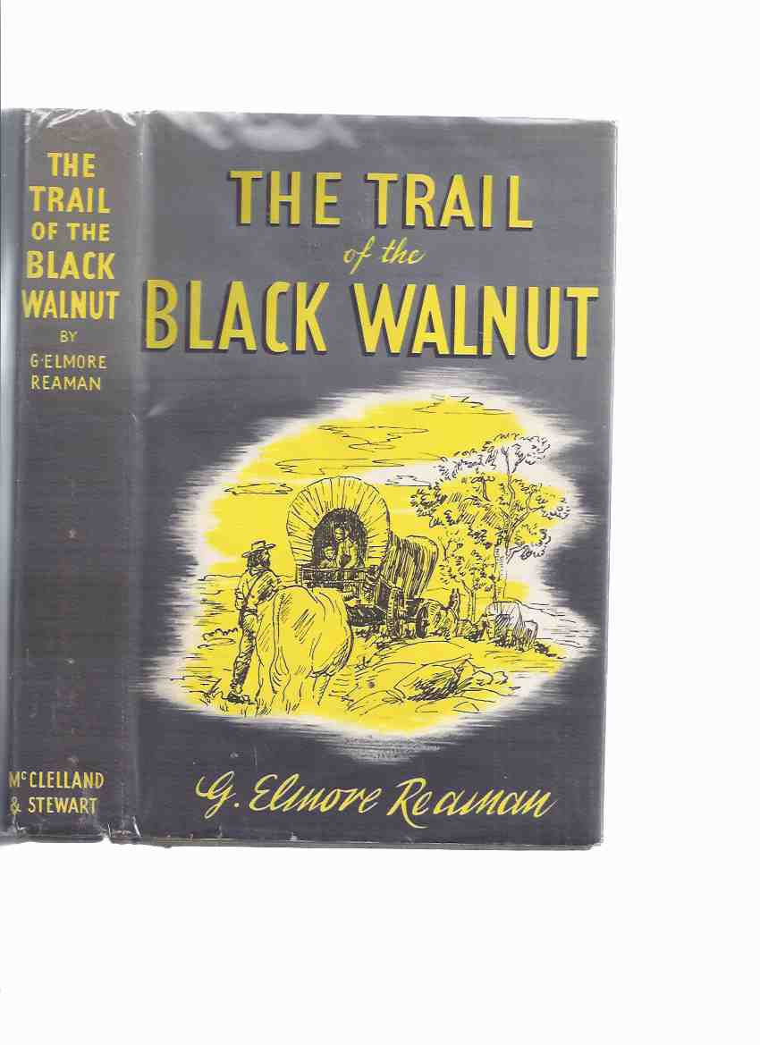 Image for The Trail of the Black Walnut ---by G Elmore Reaman ( United Empire Loyalists / U.E.L.s - Quakers; Lutherans; Dunkards; Seventh Day Baptists; Brethren in Christ; Huguenots; Amish; Moravians; Schwenkfelders; Hutterite Brethren; etc)