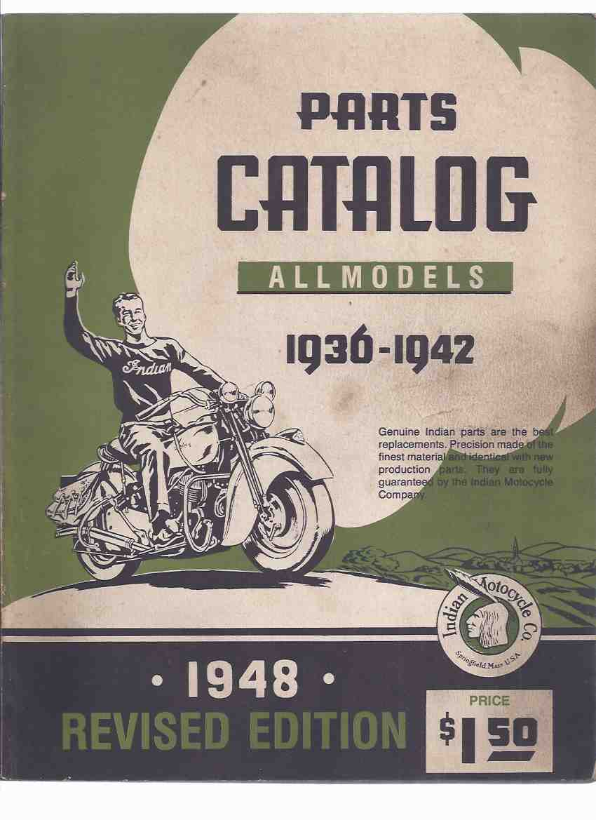 Image for Parts Catalog, ALL MODELS, 1936 - 1942 --- 1948, revised edition - Indian Motorcycle Co. / Company ( Catalogue )