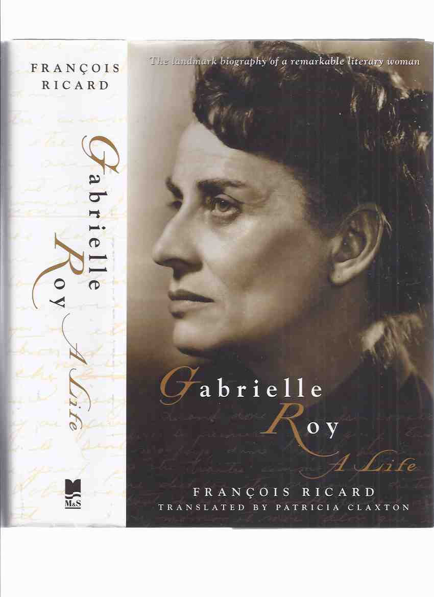 Image for Gabrielle Roy:  A Life ---by Francois Ricard ( Biography / Canadian Literature )