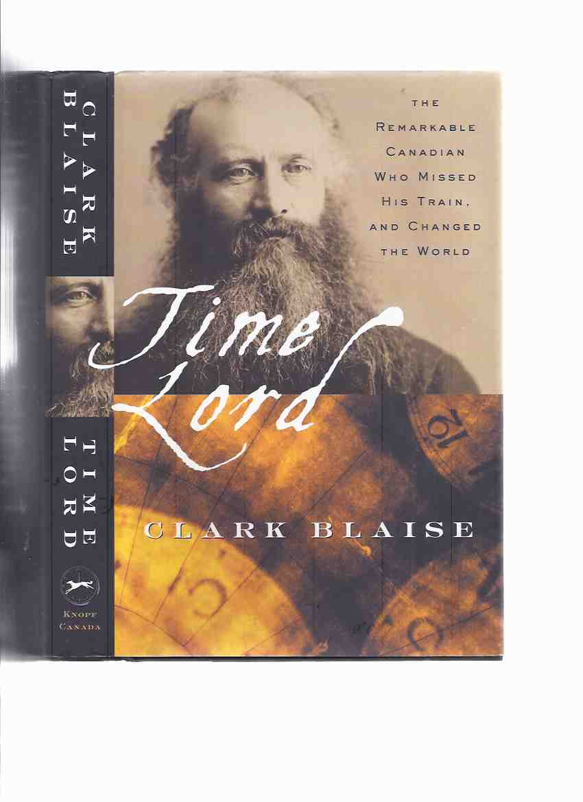 Image for Time Lord:  The Remarkable Canadian Who Missed His Train and Changed the World ( Sandford Fleming and the Creation of Standard Time Zones )