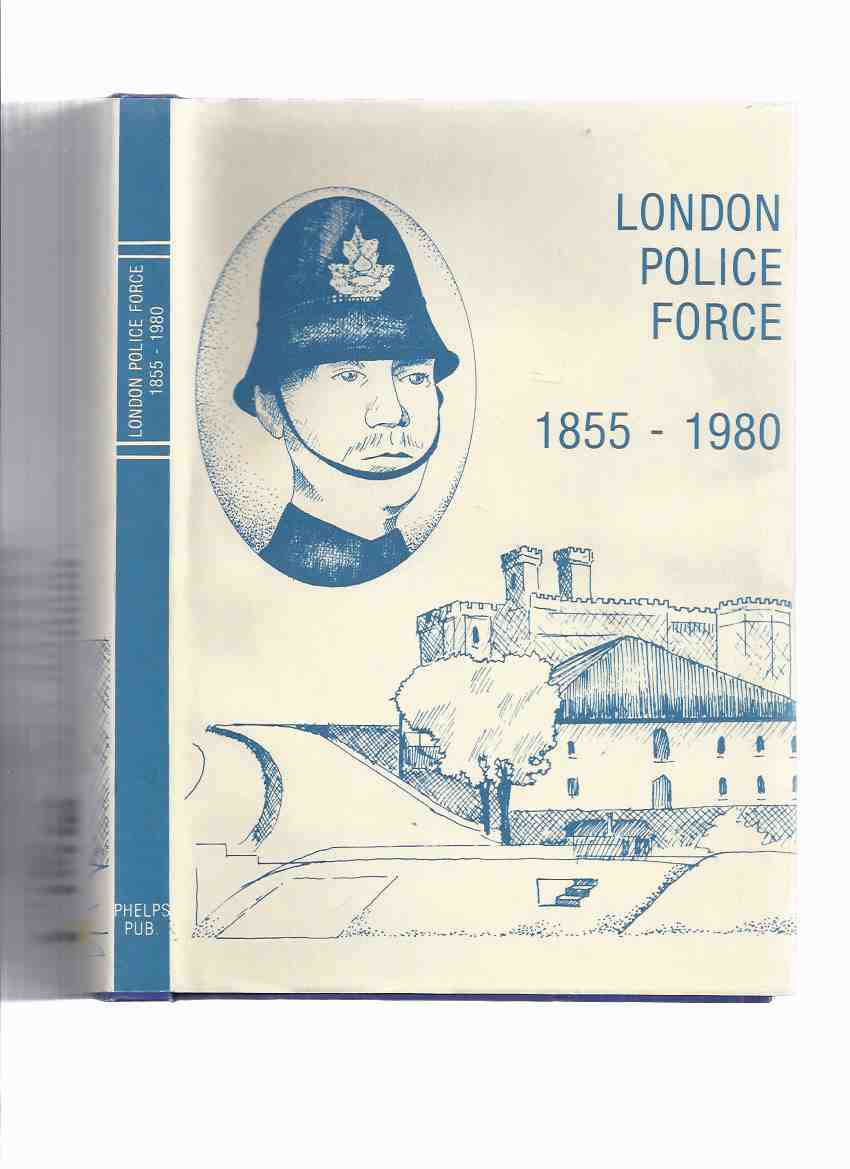 Image for A History of the London Police Force:  125 Years of Police Service -by Charles Addington ( Ontario )
