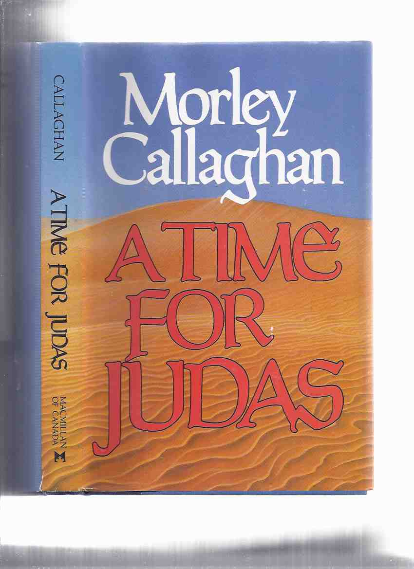 Image for A Time for Judas ---by Morley Callaghan ---a Signed Copy
