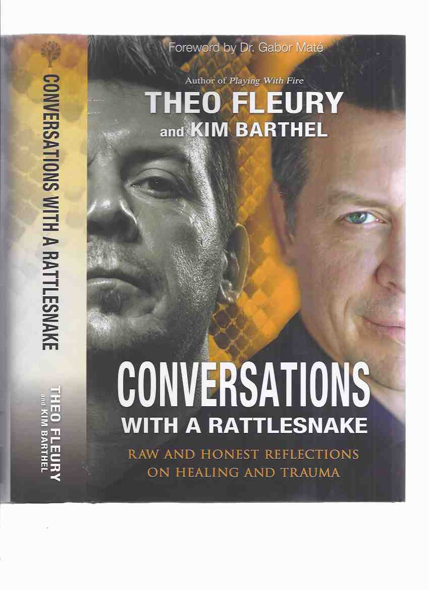 Image for Conversations with a Rattlesnake:  Raw and Honest Reflections on Healing and Trauma ---by Theo Fleury and Kim Barthel ( Sexual Abuse )