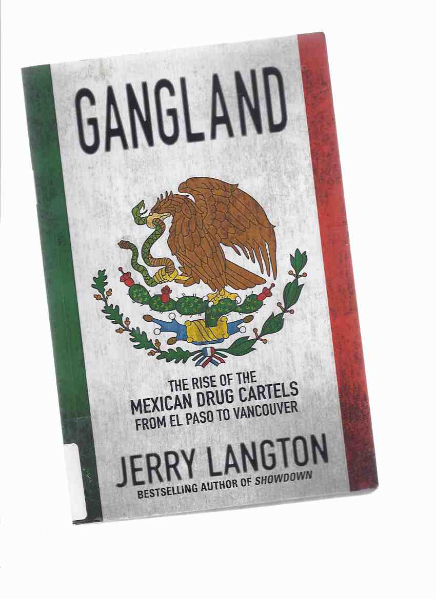 Image for GANGLAND:  The Rise of the Mexican Drug Cartels from El Paso to Vancouver ( Organized Crime / True Crime )