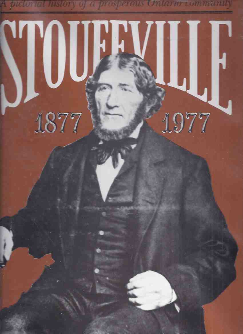 "Image for Stouffville:  1877 to 1977 - A Pictorial History of a Prosperous Ontario Community -by Jean ""Pipher"" Barkey / Stouffville Historical Committee ( Ontario Local History )"