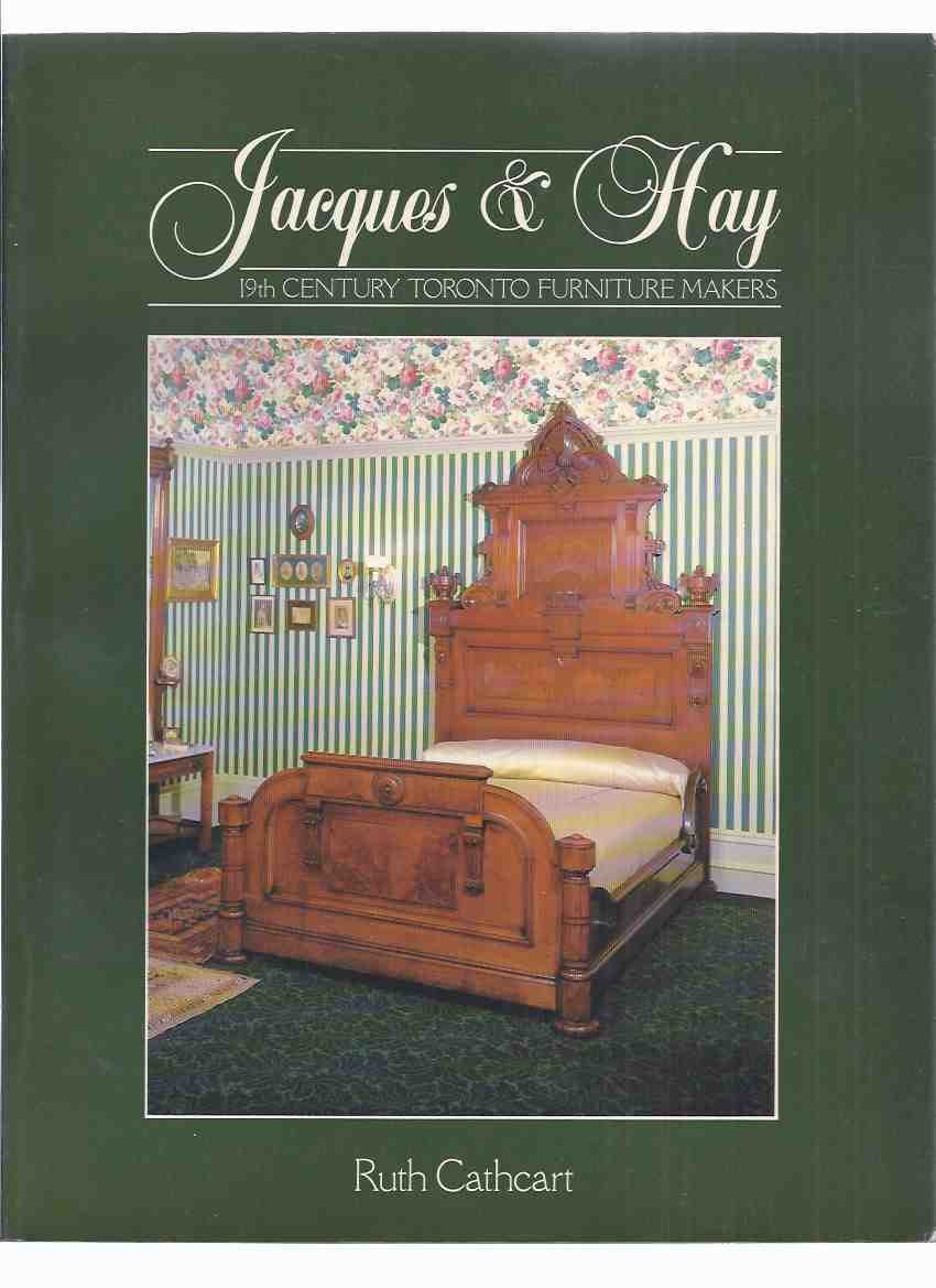 Image for Jacques and Hay:  19th Century Toronto Furniture Makers ( John Jacques and Robert Hay )