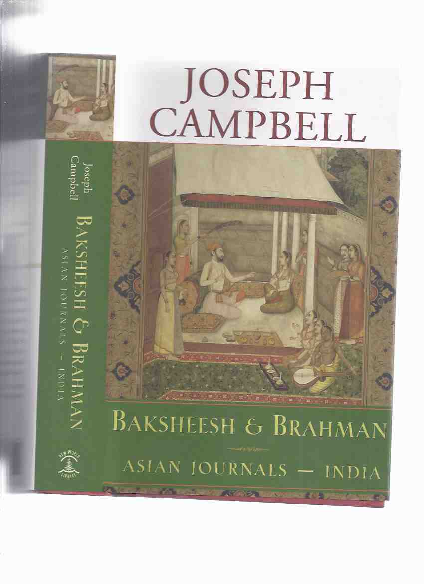 Image for Joseph Campbell:  Baksheesh and Brahman - Asian Journals - India / Collected Works of Joseph Campbell Series