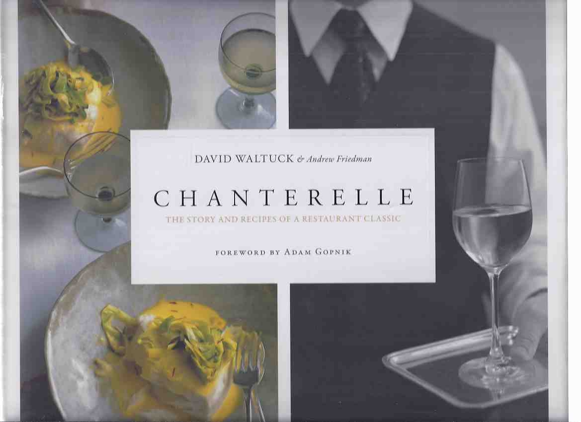 Image for CHANTERELLE:  The Story and Recipes of a Restaurant Classic ( Cookbook / Cook Book )