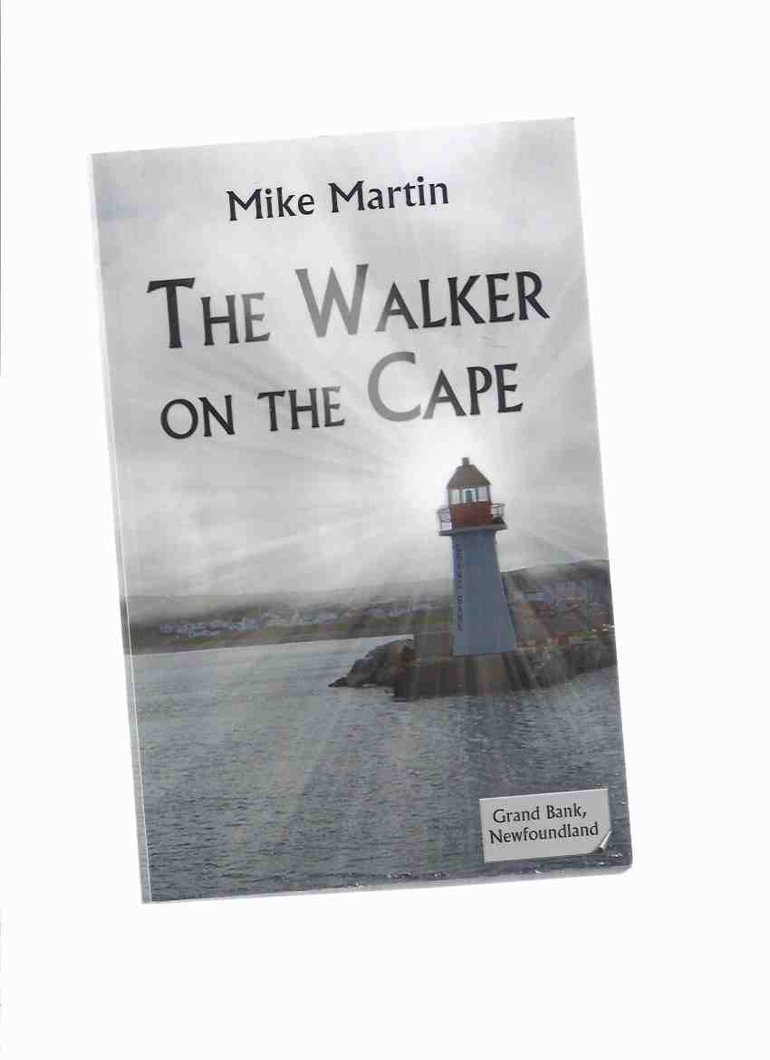 Image for The Walker on the Cape:  A Sergeant Winston Windflower of the RCMP Mystery -by Mike Martin -a Signed Copy ( Newfoundland )