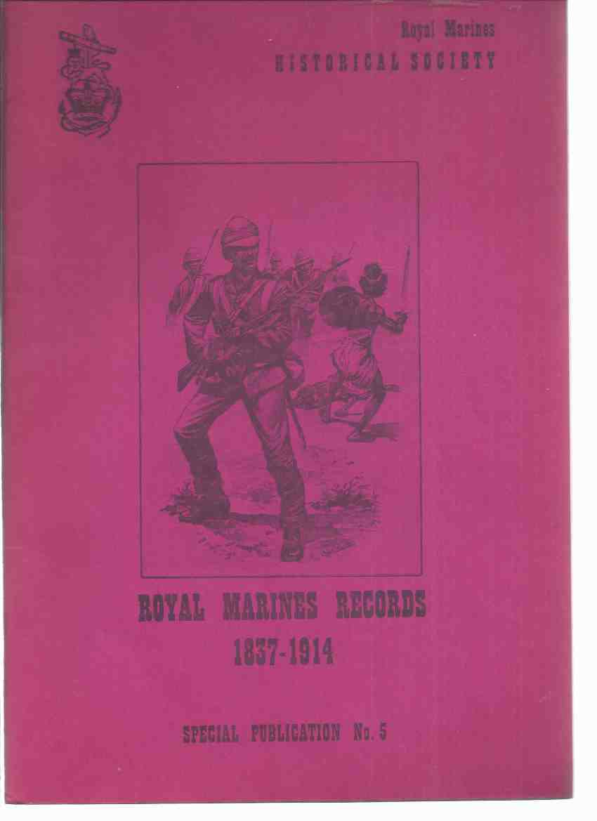 Image for Royal Marines Records 1837 - 1914, Part iii:  Royal Marines Historical Society Special Publication No. 5