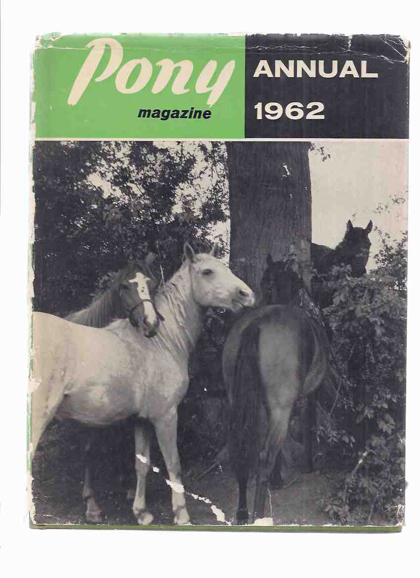 Image for Pony Magazine Annual 1962 ( Your Own Gymkhana; Rally Survival; The Horse and Pony Alphabet; Pat and Pickles and the Parrot Hunt; Chips and Cresta; Wild Mountain Pony; Saga of the Pony Express; Cowboy's Saddle; etc)