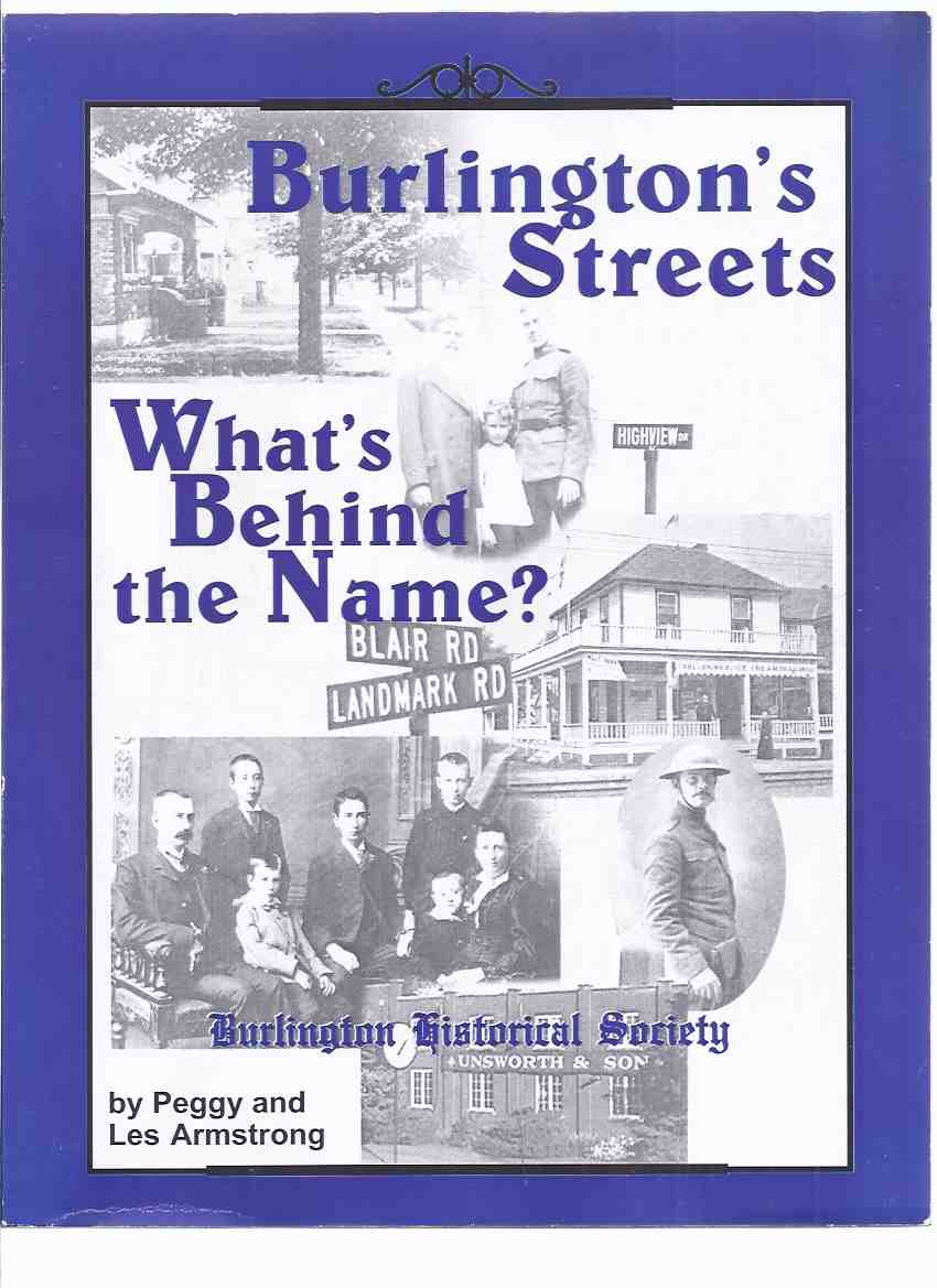 Image for Burlington's Streets:  What's Behind the Name?  --- Burlington Historical Society  ( Ontario Local History )
