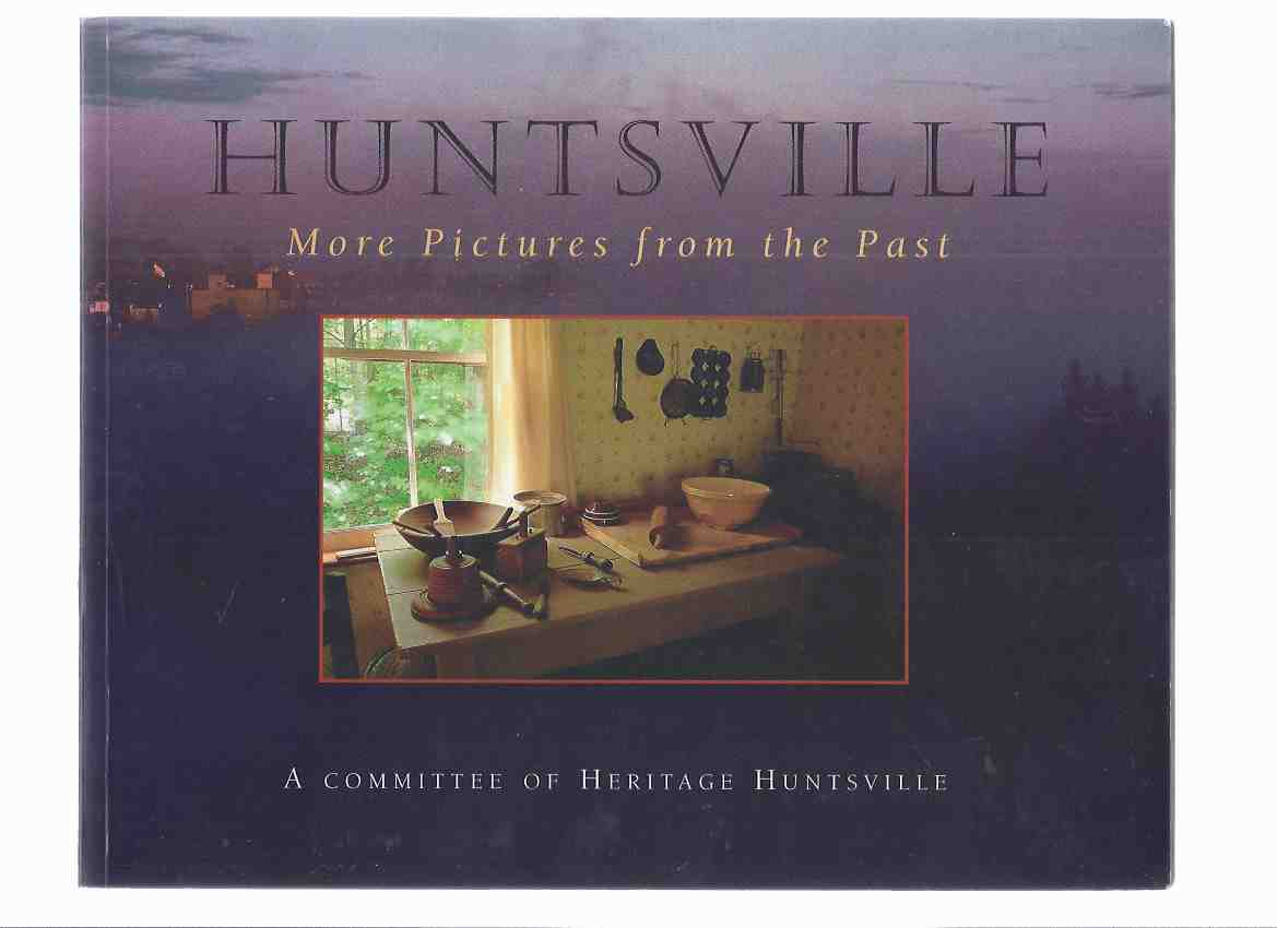 Image for HUNTSVILLE:  More Pictures from the Past / A Committee of Heritage Huntsville - Boston Mills Press ( Ontario Local History )