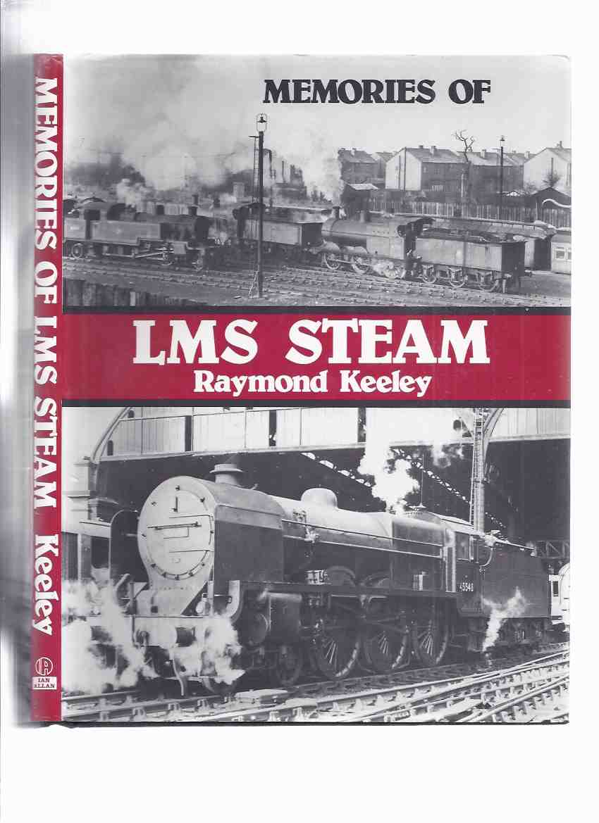 Image for Memories of LMS Steam -by Raymond Keeley ( London Midland and Scottish Railway ) Trains / British Rail )