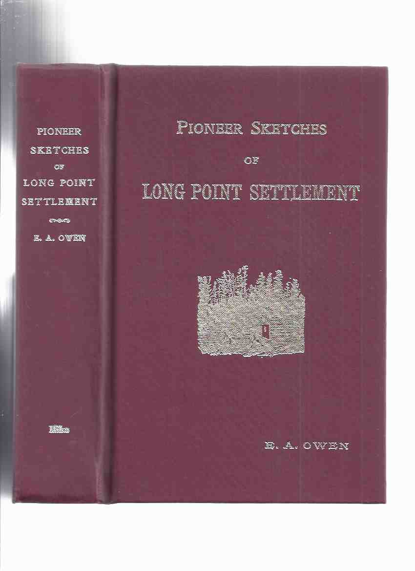 Image for Pioneer Sketches of Long Point Settlement or Norfolk's Foundation Builders and Their Family Genealogies / Mika Publishing Canadiana Reprint Series # 17 ( Norfolk County Local History )