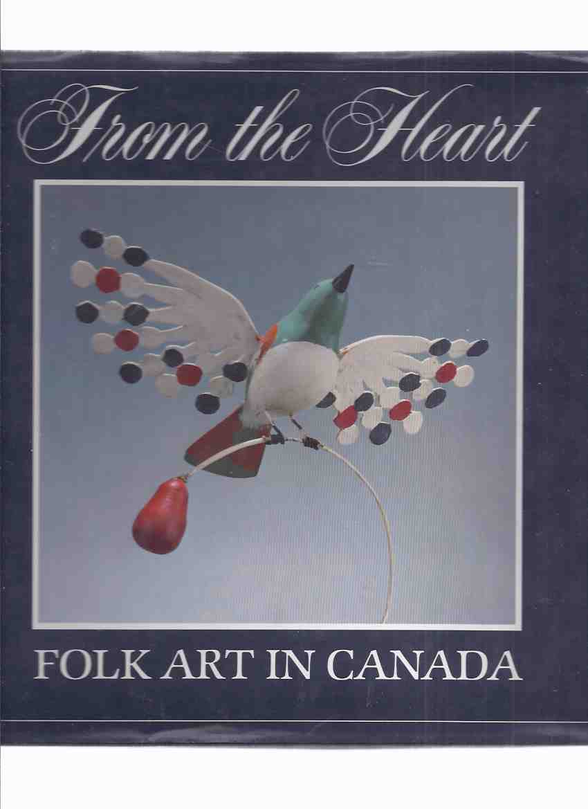 Image for Folk Art in Canada:  From the Heart  ( Folkart )