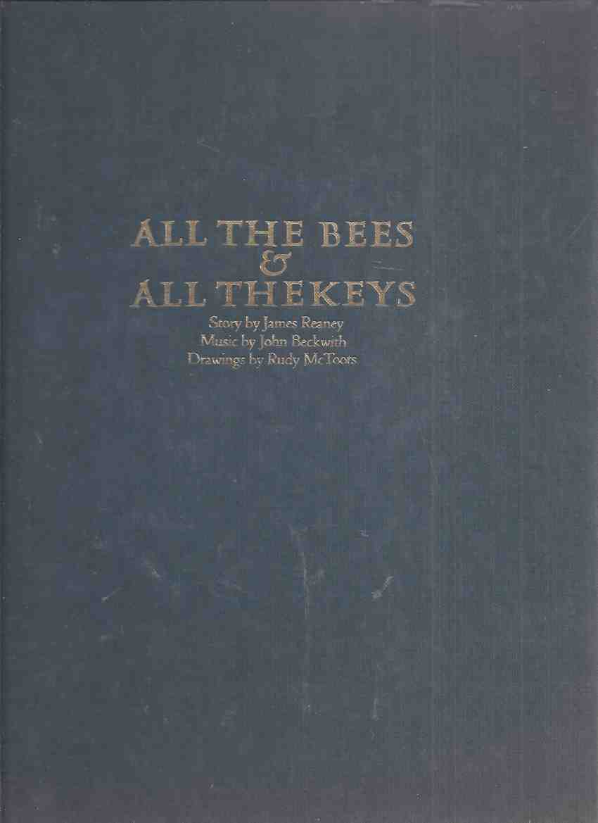 Image for All the Bees and All the Keys ---by James Reaney, Music By John  Beckwith, Drawings By Rudy McToots / Press Porcepic