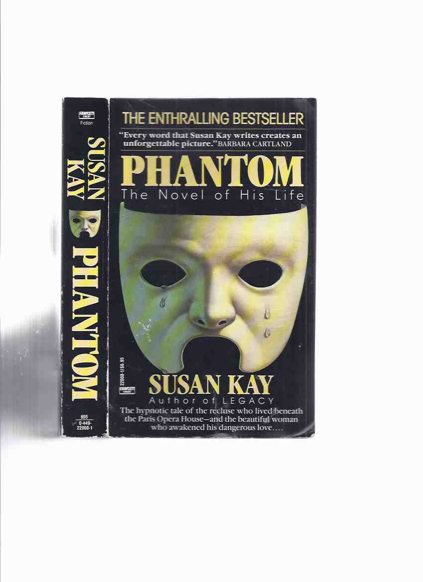 Image for Phantom:  The Novel of His Life ---by Susan Kay  ( by the Author of Legacy )