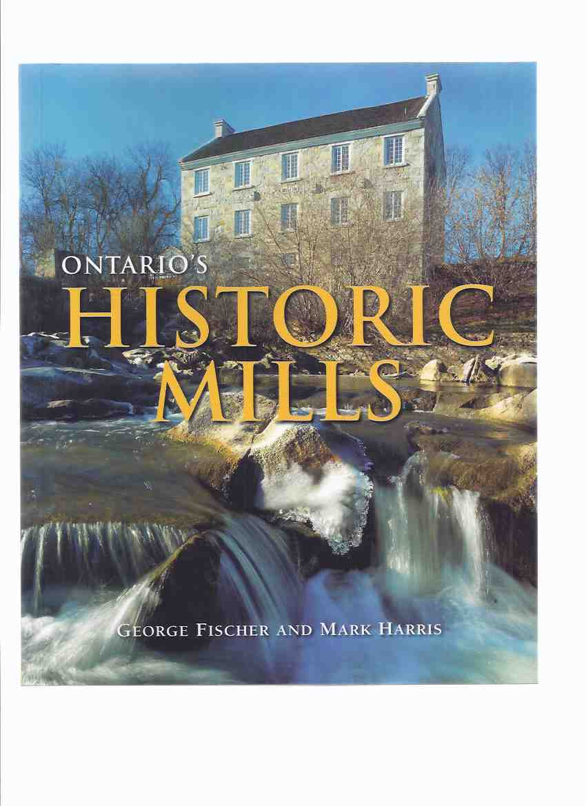Image for Ontario's Historic Mills / Boston Mills Press ( Sawmills / Woollen Mills / Flour Mills / Cotton Mills )( Ontario History )