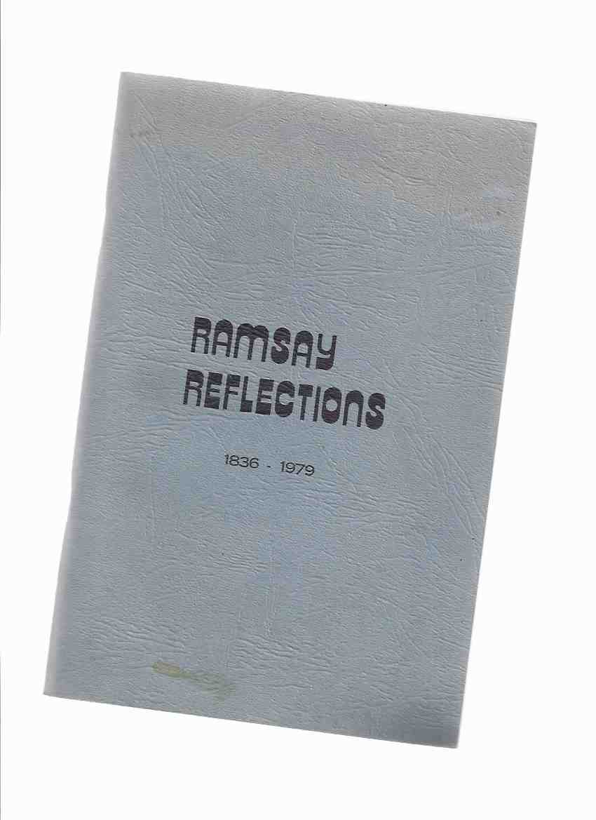 Image for Ramsay Reflections 1836 - 1979 ( Ontario Local / Township History / Lanark County / Ottawa Region )