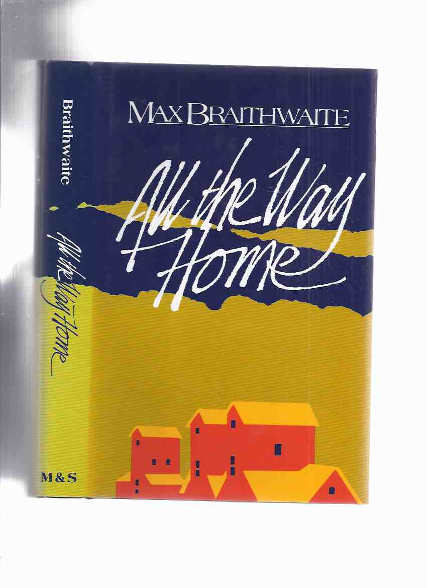 Image for All the Way Home ---by Max Braithwaite -a Signed Copy