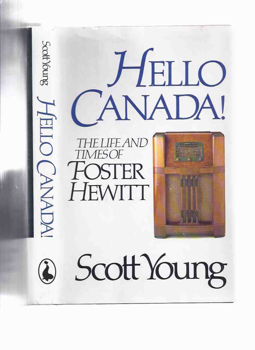 Image for Hello Canada!:  The Life and Times of Foster Hewitt ---by Scott Young -a Signed Copy