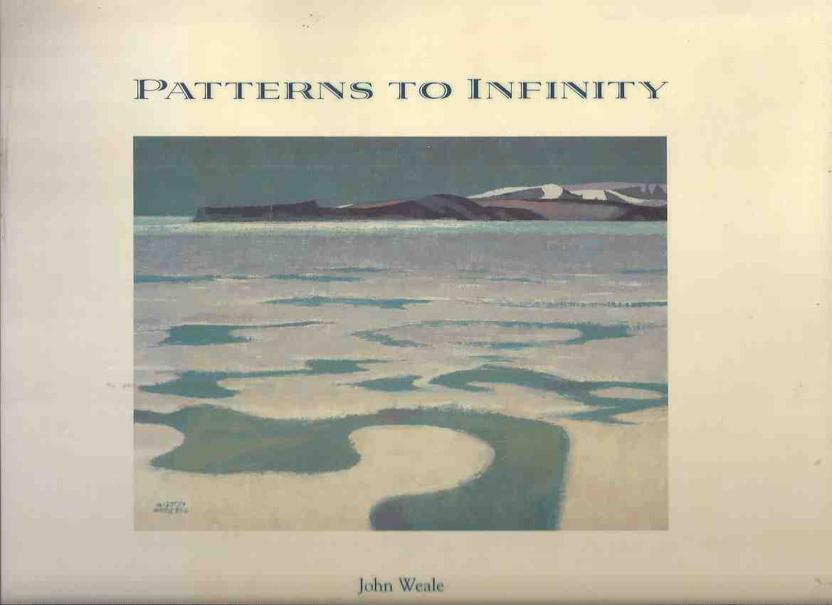 Image for Patterns to Infinity:  A Canadian Artist's Voyage to the Arctic - HILTON HASSELL -by John Weale ( Canadian Art / Artist / Polar )