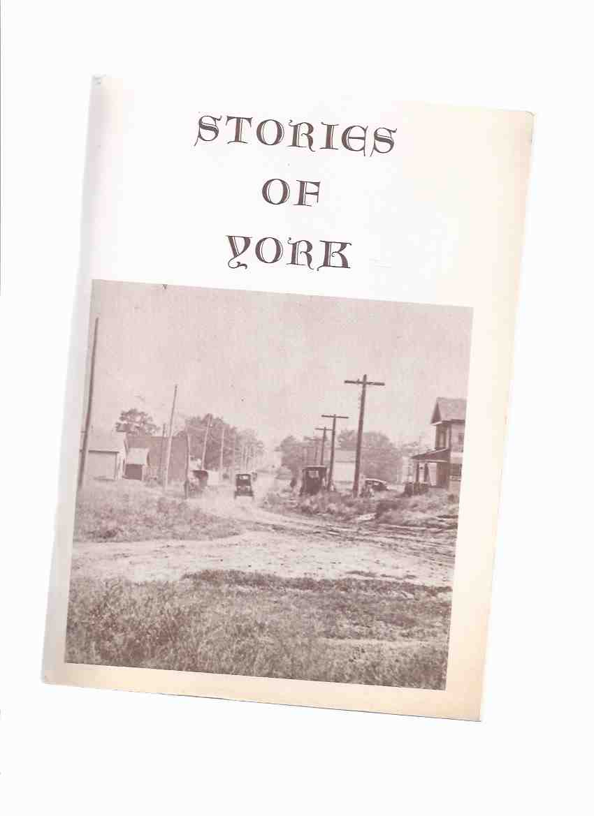 Image for Stories of York ( Ontario Local History - York / Weston, ON.)( Toronto area)