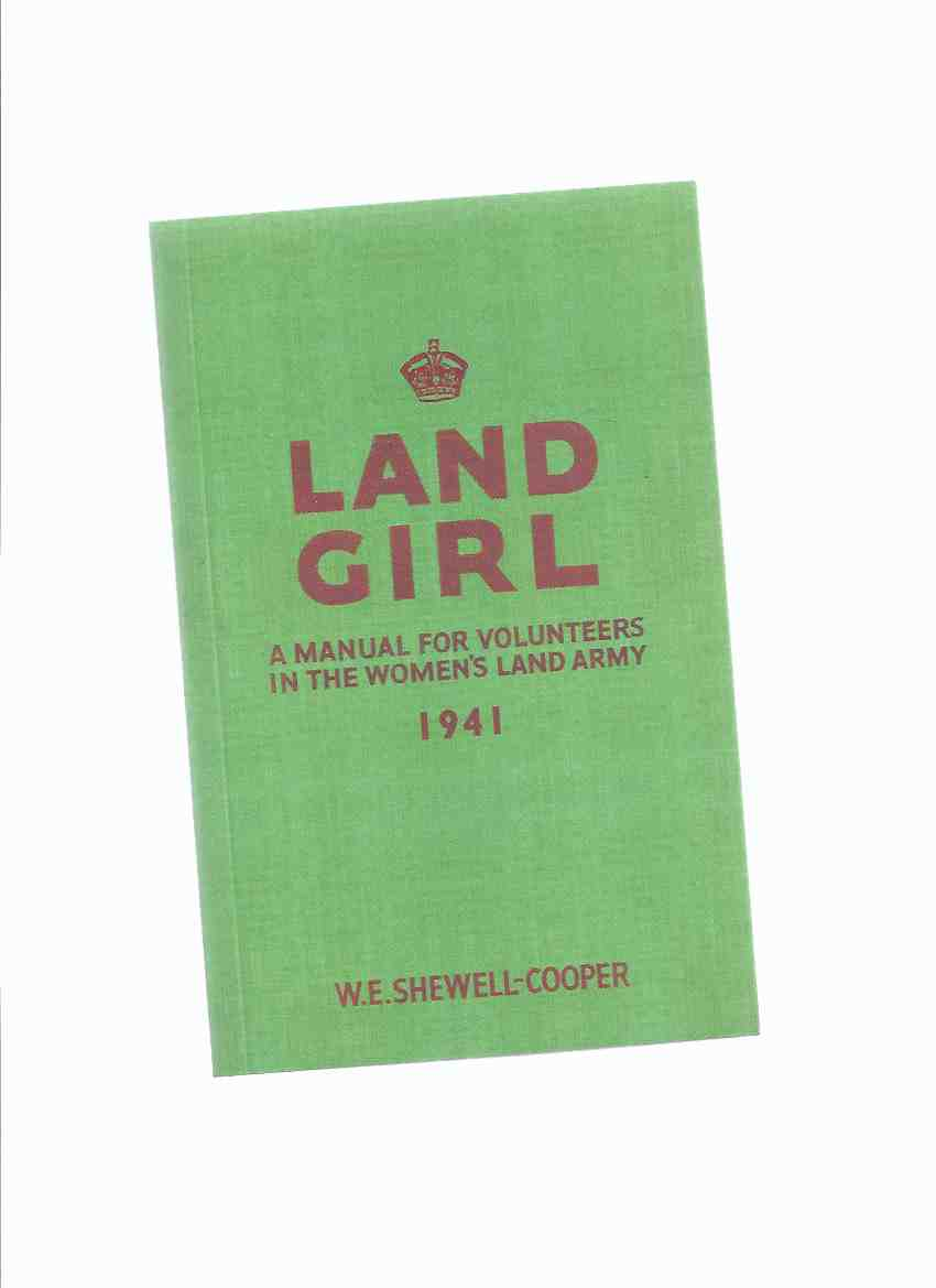 Image for Land Girl:  A Manual for Volunteers in the Women's Land Army 1941 ( Facsimile Edition )