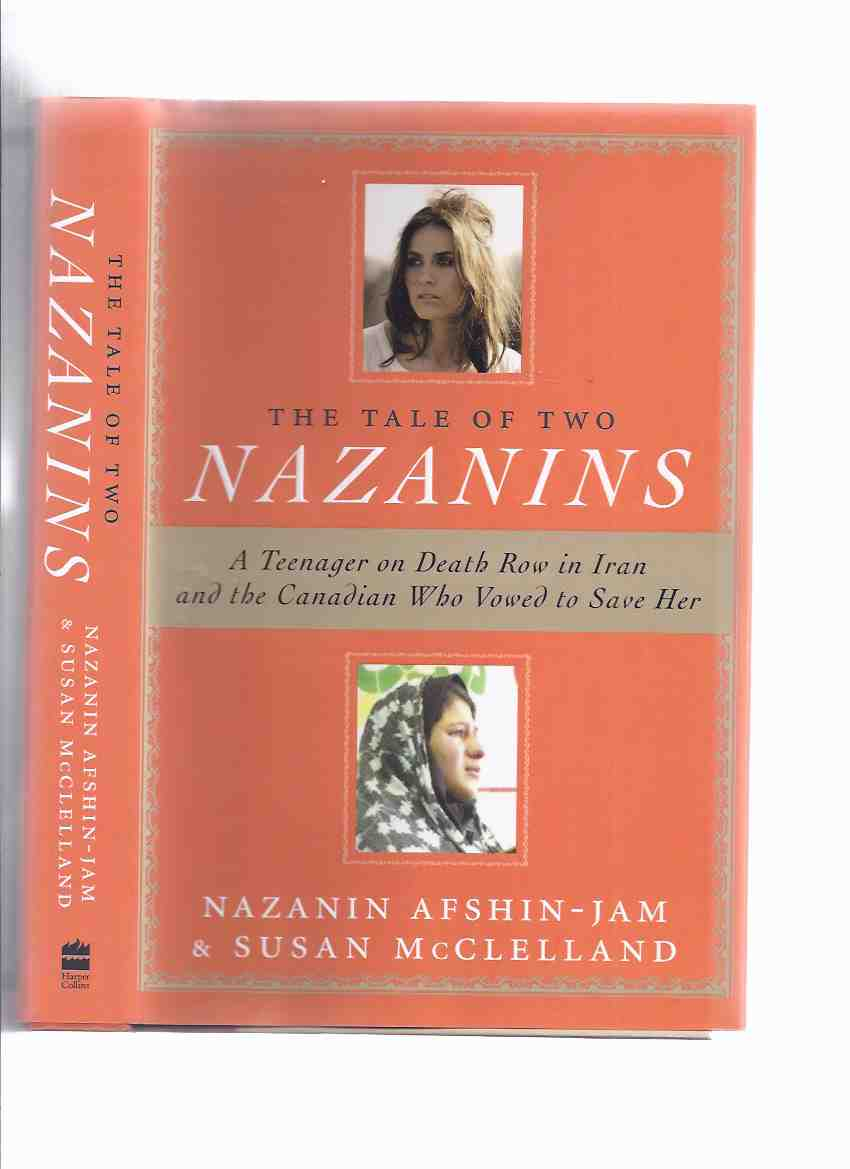 Image for The Tale of Two Nazanins:  A Teenager on Death Row in Iran and the Canadian Who Vowed to Save Her (signed)