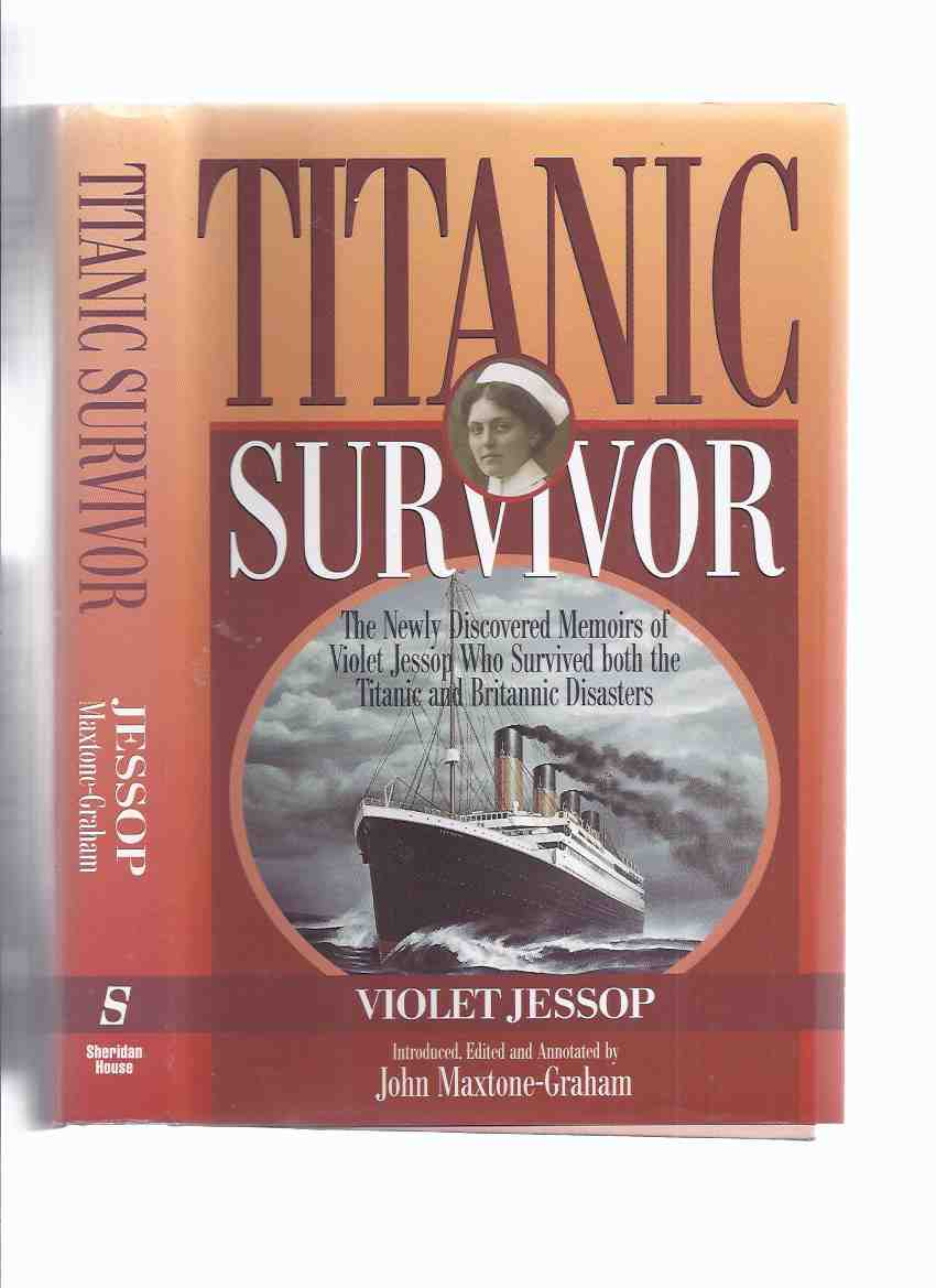 Image for Titanic Survivor:  The Newly Discovered Memoirs of Violet Jessop Who Survived Both the Titanic and Britannic Disasters ( Sinking / White Star Line )